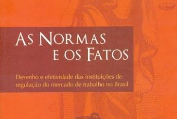 As normas e os fatos: desenho e efetividade das instituições de regulação do mercado de trabalho no Brasil
