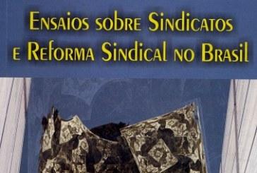 Ensaios sobre sindicatos e reforma sindical no Brasil
