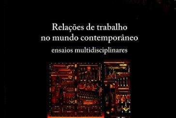 Relações de trabalho no mundo contemporâneo: ensaios multidisciplinares