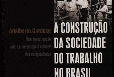 A construção da sociedade do trabalho no Brasil: uma investigação sobre a persistência secular das desigualdades