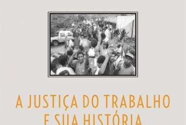 A Justiça do Trabalho e sua história: os direitos dos trabalhadores no Brasil