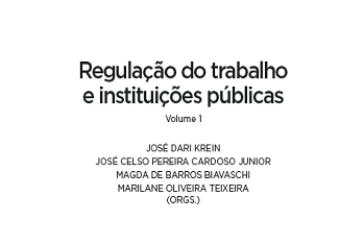 Regulação do trabalho e instituições públicas: volumes 1 e 2