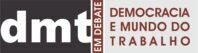 DMT - Democracia e Mundo do Trabalho em Debate