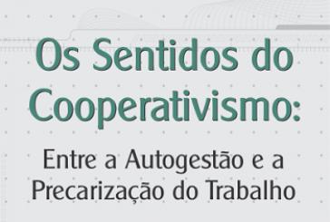 Os sentidos do cooperativismo: entre a autogestão e a precarização do trabalho