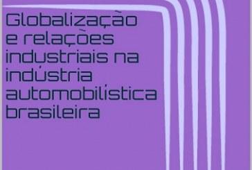Globalização e relações industriais na indústria automobilística brasileira: quadro global e um estudo de caso