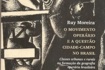 Movimento operário e a questão cidade-campo no Brasil: classes urbanas e rurais na formação da geografia operária brasileira