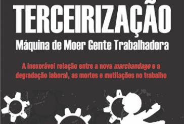 Terceirização: máquina de moer gente trabalhadora