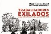 Trabalhadores exilados: a saga de brasileiros forçados a partir (1964-1985)