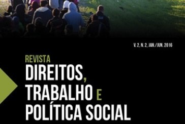 Revista Direitos, Trabalho e Política Social, v. 2, n. 2, jan./jun. 2016