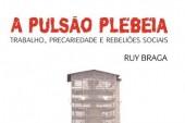 A pulsão plebeia: trabalho, precariedade e rebeliões sociais