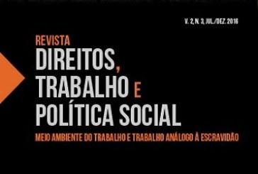 Revista Direitos, Trabalho e Política Social, v. 2, n. 3, jul./dez. 2016