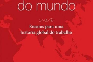 Trabalhadores do mundo: ensaios para uma história global do trabalho