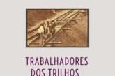 Trabalhadores dos trilhos: imigrantes e nacionais livres, libertos e escravos na construção da primeira ferrovia baiana (1858-1863)