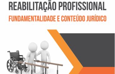 Direito à reabilitação profissional: fundamentalidade e conteúdo jurídico