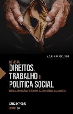 Revista Direitos, Trabalho e Política Social, v. 3, n. 5, jul./dez. 2017