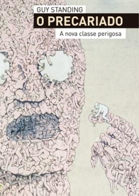 O precariado: a nova classe perigosa