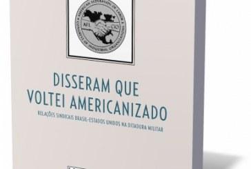 Livro aborda relações sindicais entre EUA e Brasil durante a ditadura militar
