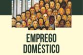 Emprego doméstico no Brasil: raízes históricas, trajetórias e regulamentação