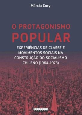O protagonismo popular: experiências de classe e movimentos sociais na construção do socialismo chileno (1964-1973)