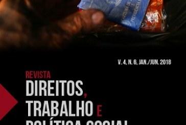 Revista Direitos, Trabalho e Política Social, v. 4, n. 6
