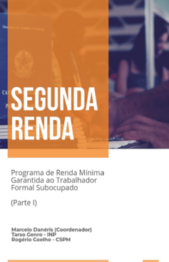 Segunda renda: programa de renda mínima garantida ao trabalhador formal subocupado – parte I