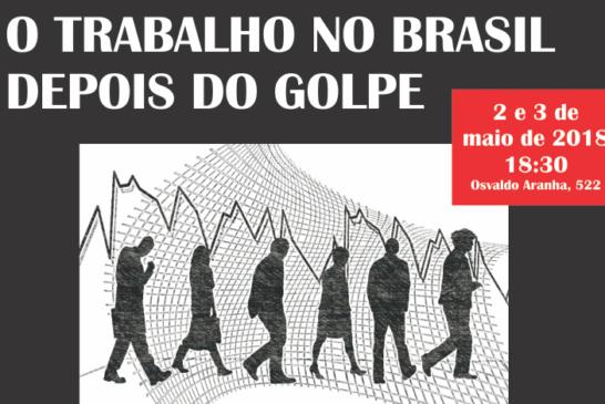 02/05/2018 e 03/05/2018 – O trabalho no Brasil depois do golpe