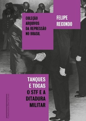 Tanques e togas: o STF e a ditadura militar