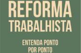 Reforma trabalhista: entenda ponto por ponto