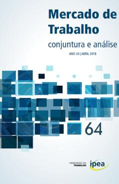 Mercado de Trabalho: Conjuntura e Análise, ano 24, n. 64