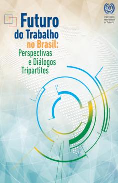 Futuro do trabalho no Brasil: perspectivas e diálogos tripartites