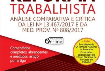 Reforma trabalhista: análise comparativa e crítica da Lei nº 13.467/2017 e da Med. Prov. nº 808/2017