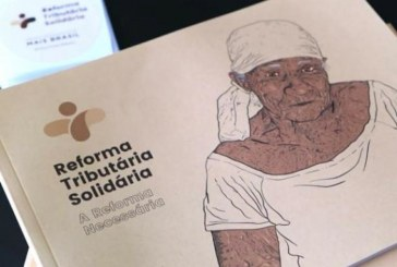 Especialistas trabalham em projeto de reforma tributária 'solidária'