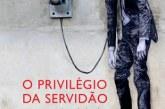 O privilégio da servidão: o novo proletariado de serviços na era digital