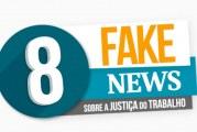 8 fake news sobre a Justiça do Trabalho