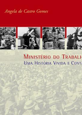 Ministério do Trabalho: uma história vivida e contada