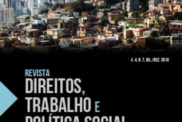 Revista Direitos, Trabalho e Política Social, v. 4, n. 7
