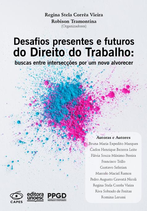 Unoesc – capa do livro Desafios presentes e futuros do Direito do Trabalho – Regina Stela Correa Vieira e Robison Tramontina – 2020