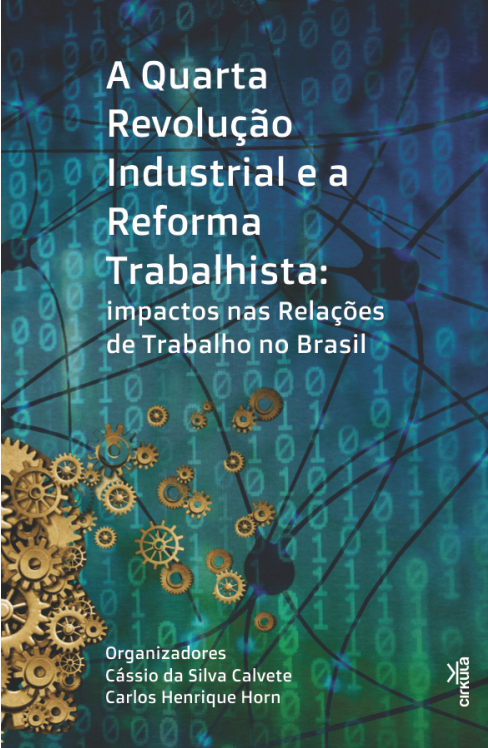 Cirkula – capa de livro – A quarta revolucao industrial e a reforma trabalhista – Cassio da Silva Calvete – Carlos Henrique Horn – 2020